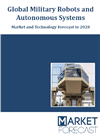 Global Military Robots and Autonomous Systems - Market and Technology Forecast to 2028