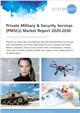 Private Military & Security Services (PMSCs) Market Report 2020-2030
